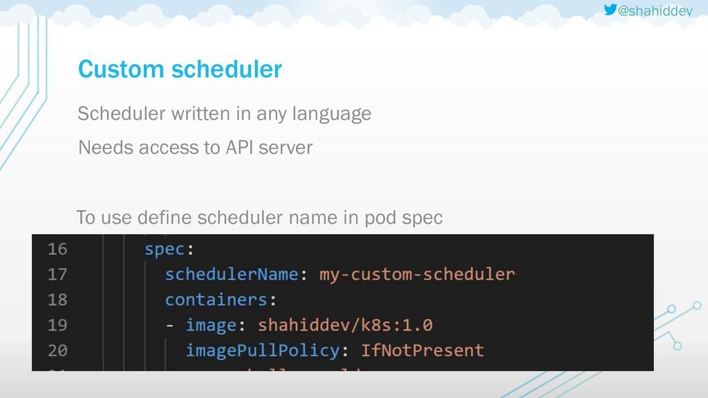 @shahiddev Custom scheduler Scheduler written i...
