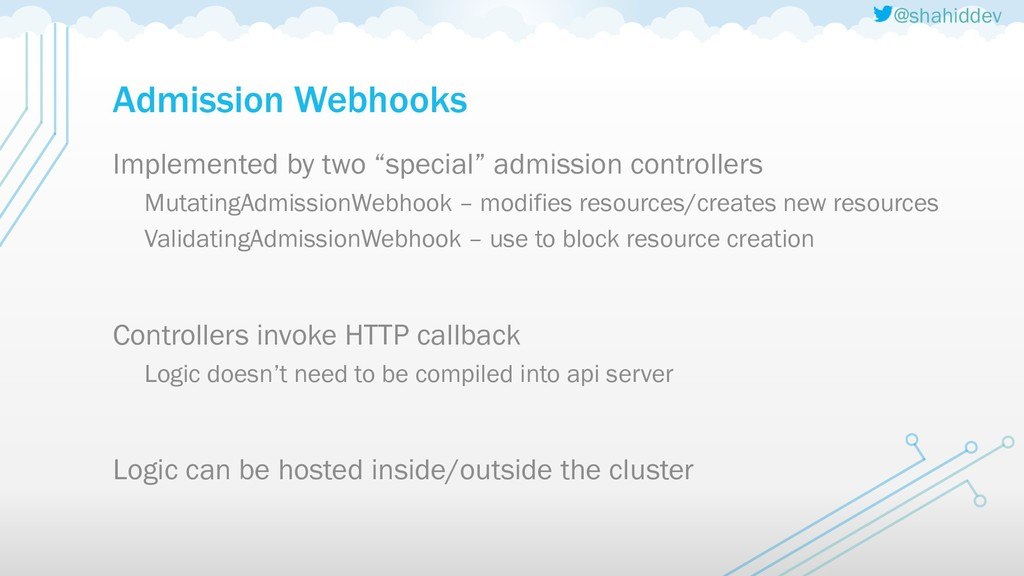 @shahiddev Admission Webhooks Implemented by tw...