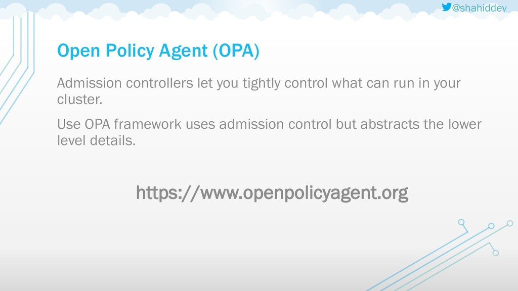 @shahiddev Open Policy Agent (OPA) Admission co...
