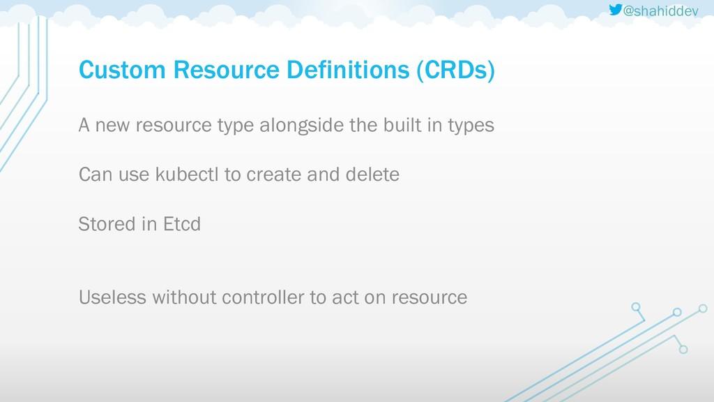 @shahiddev Custom Resource Definitions (CRDs) A...