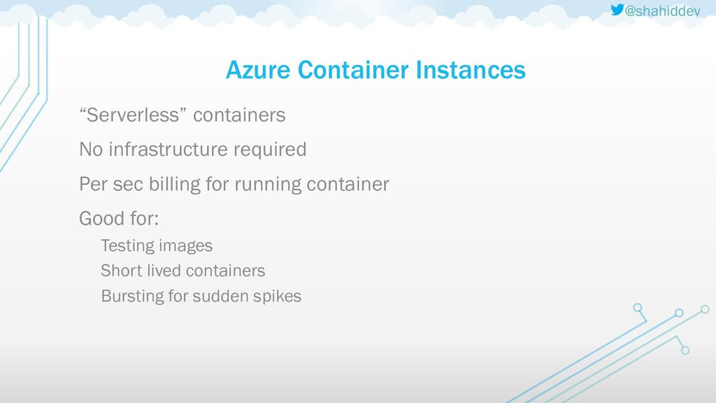 "@shahiddev Azure Container Instances ""Serverles..."