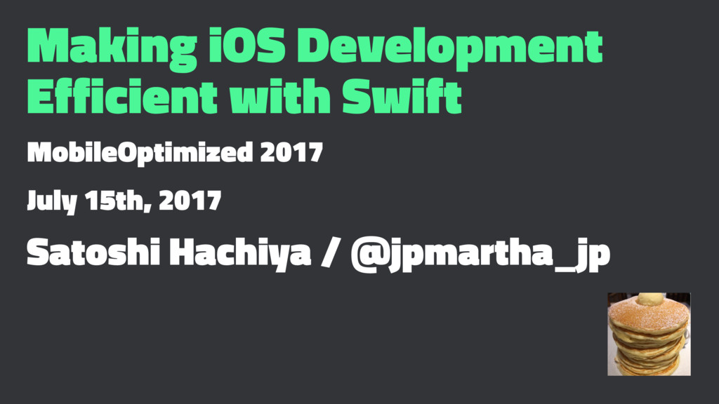 Making iOS Development Efficient with Swift Mob...