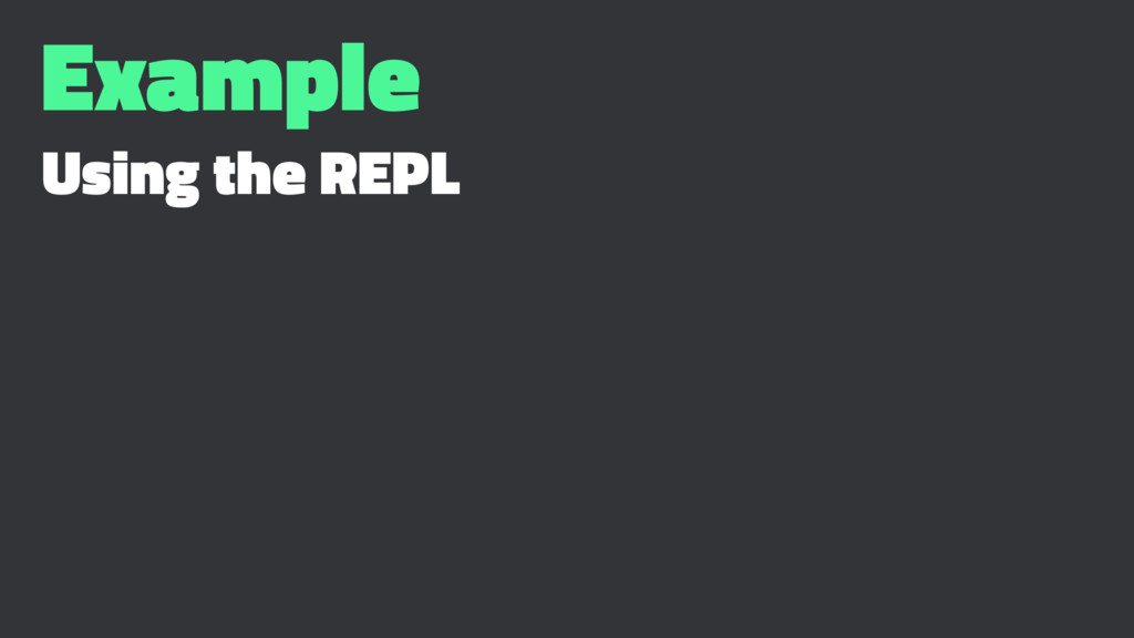 Example Using the REPL