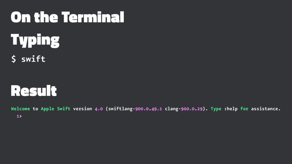 On the Terminal Typing $ swift Result Welcome t...