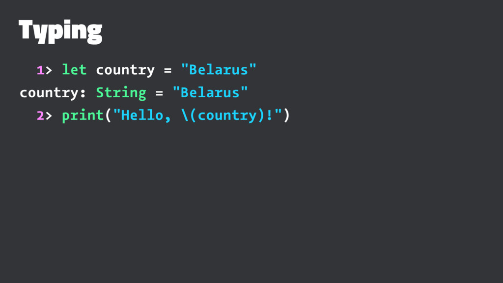 "Typing 1> let country = ""Belarus"" country: Stri..."