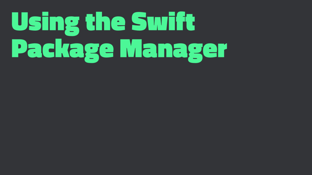 Using the Swift Package Manager