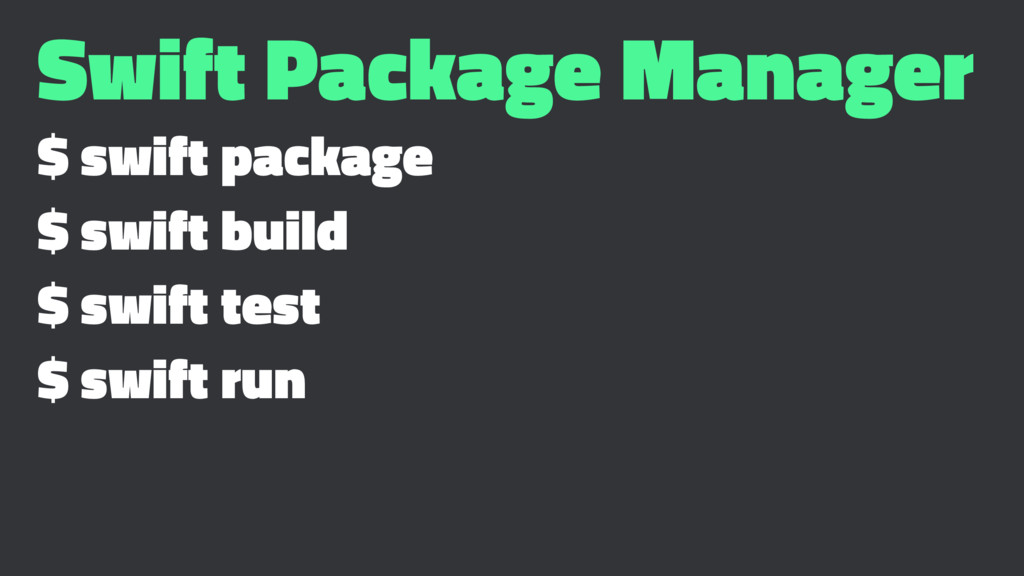 Swift Package Manager $ swift package $ swift b...