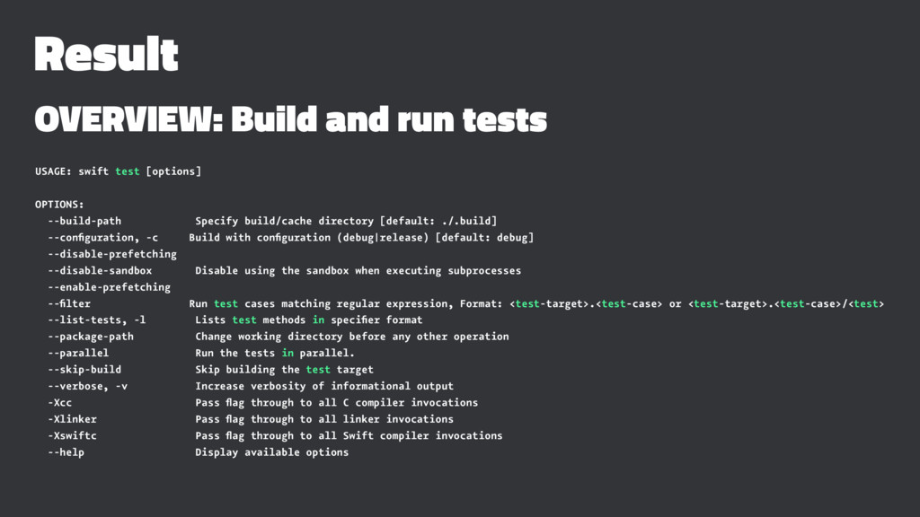 Result OVERVIEW: Build and run tests USAGE: swi...