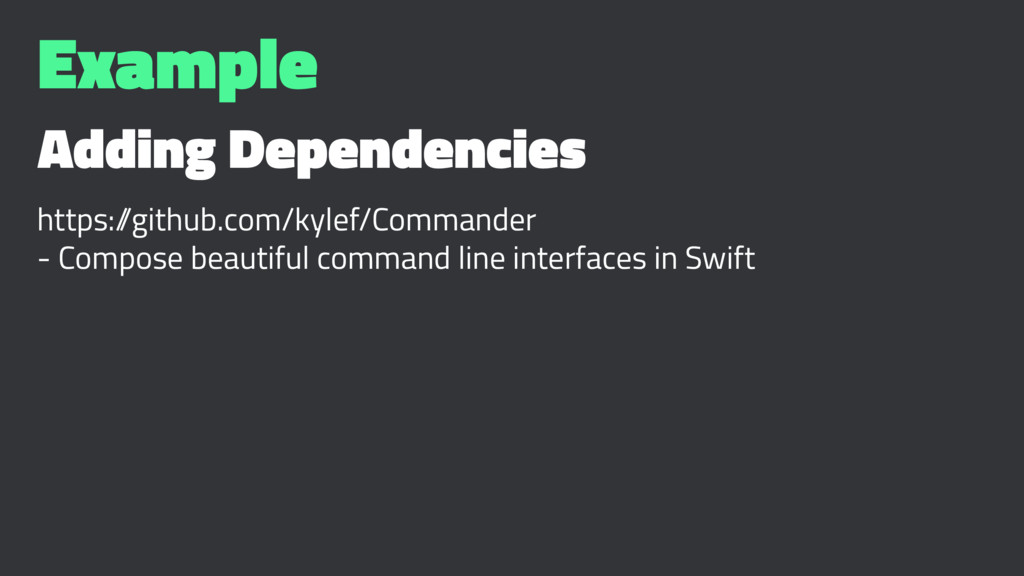 Example Adding Dependencies https:/ /github.com...
