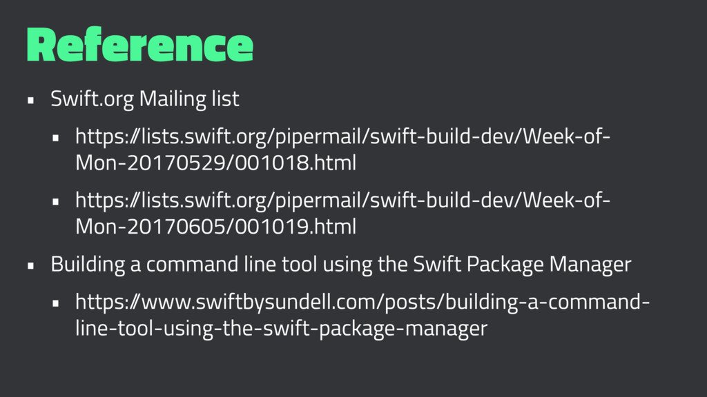 Reference • Swift.org Mailing list • https:/ /l...
