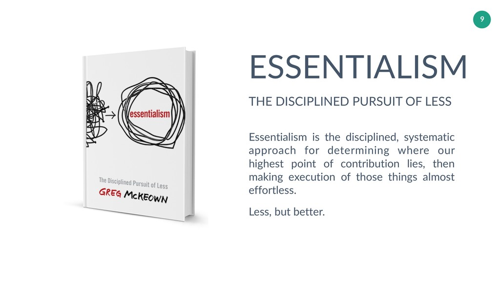 ESSENTIALISM Essentialism is the disciplined, s...
