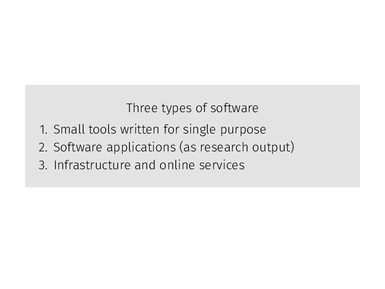 Three types of software 1. Small tools written ...