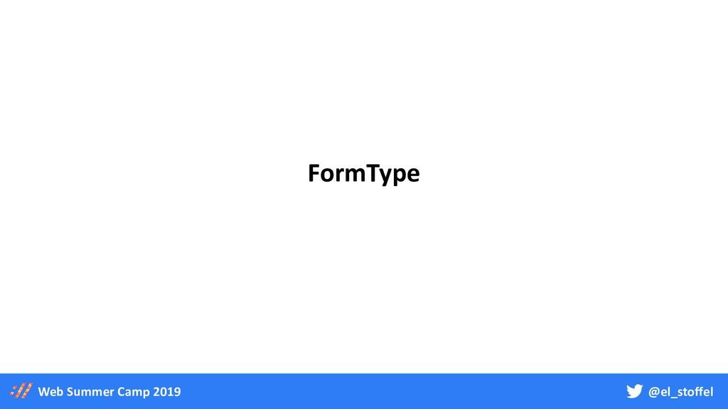 @el_stoffel Web Summer Camp 2019 FormType