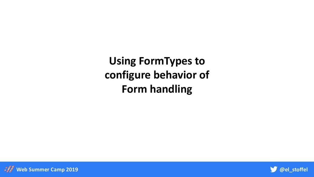 @el_stoffel Web Summer Camp 2019 Using FormType...