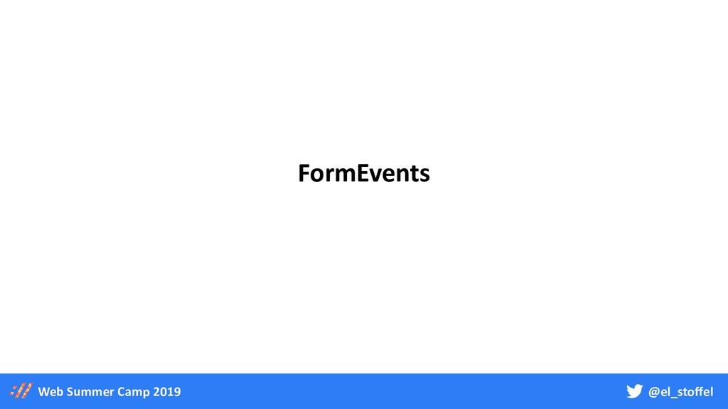 @el_stoffel Web Summer Camp 2019 FormEvents