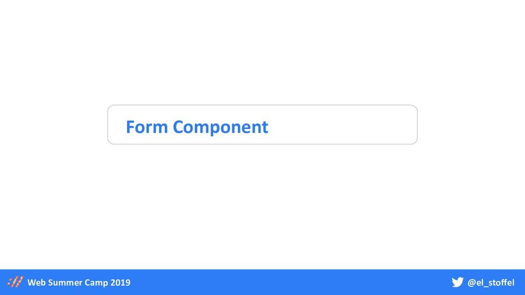 @el_stoffel Web Summer Camp 2019 Form Component