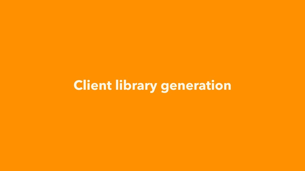 Client library generation