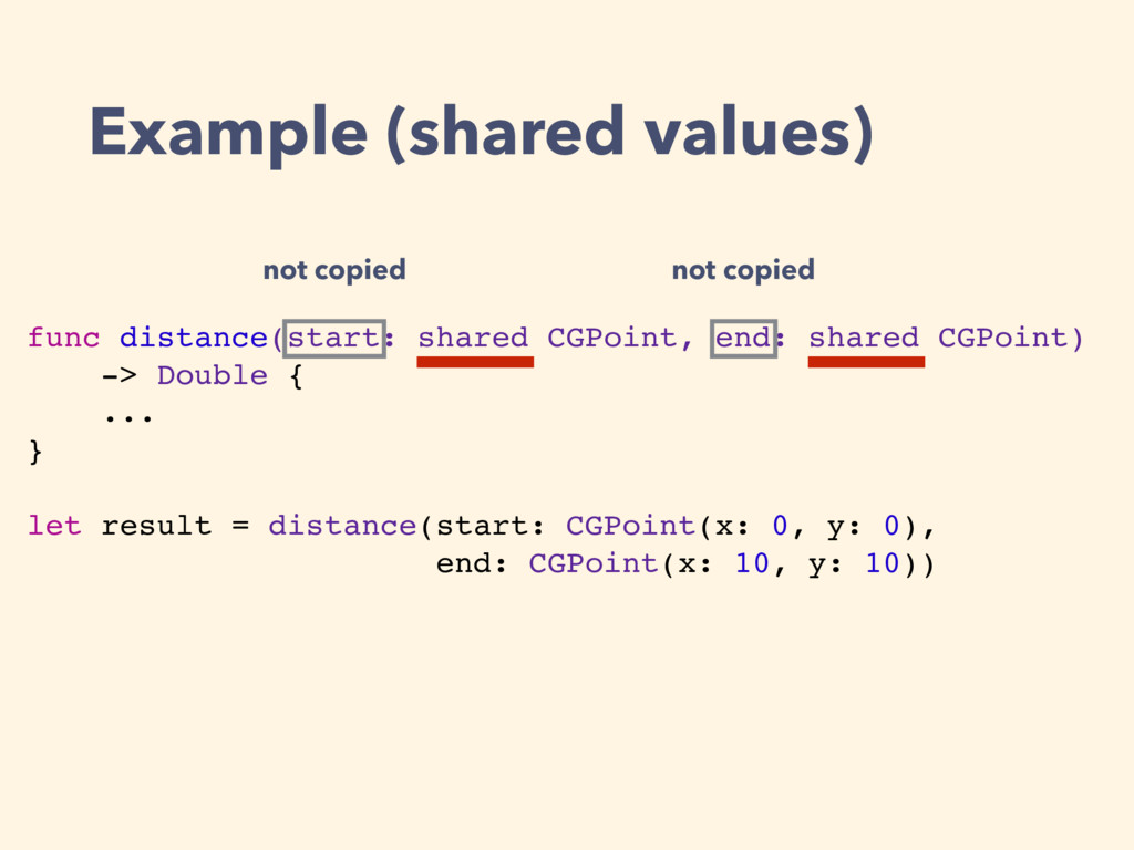 Example (shared values) func distance(start: sh...