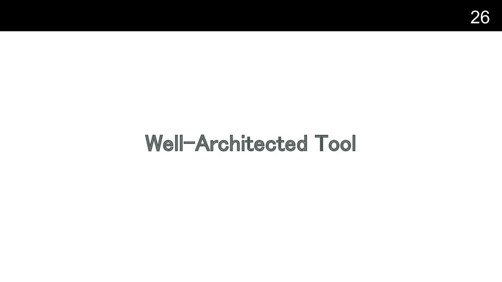 Well-Architected Tool 26