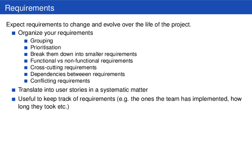 Requirements Expect requirements to change and ...