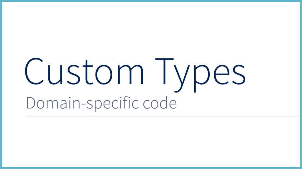 Custom Types Domain-specific code