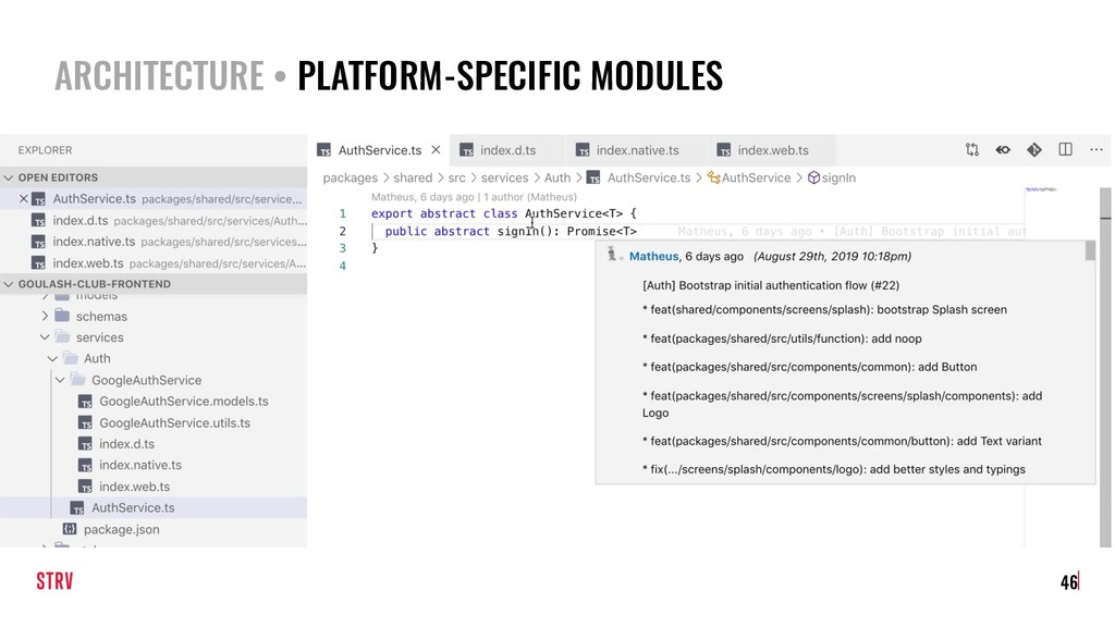ARCHITECTURE • PLATFORM-SPECIFIC MODULES 46