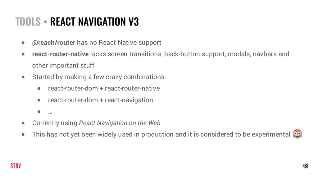 TOOLS • REACT NAVIGATION V3 ● @reach/router has...