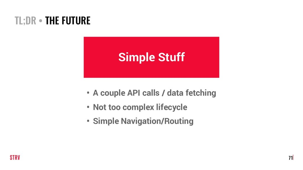 TL;DR • THE FUTURE 71 Simple Stuff • A couple A...