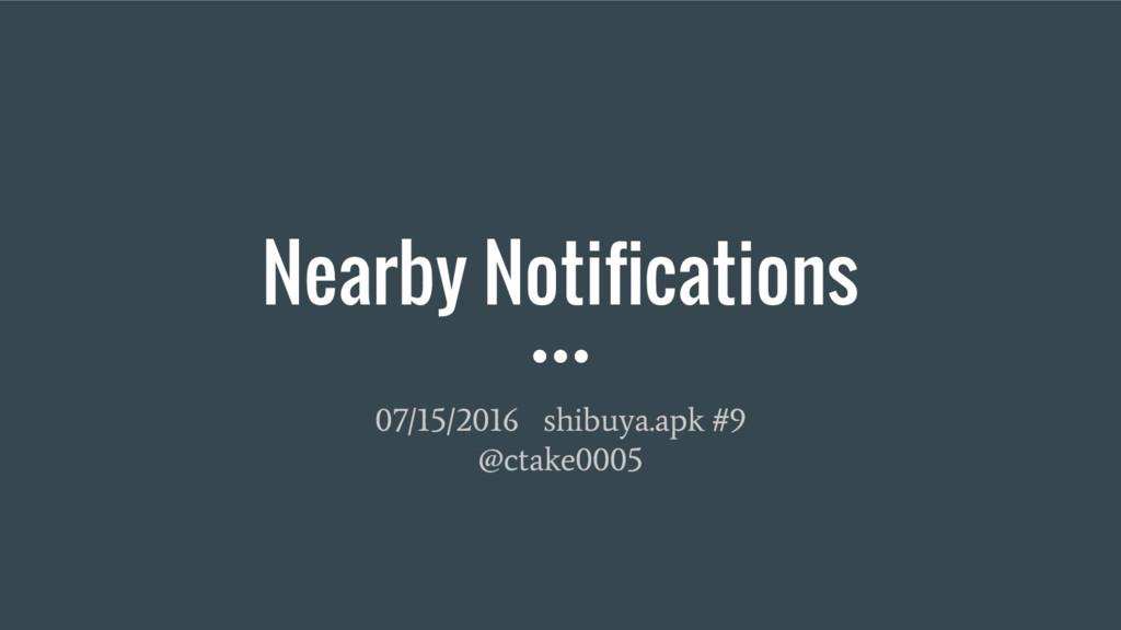 Nearby Notifications 07/15/2016 shibuya.apk #9 ...