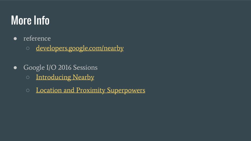 More Info ● reference ○ developers.google.com/n...
