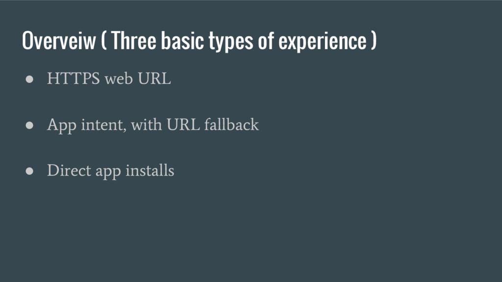 Overveiw ( Three basic types of experience ) ● ...