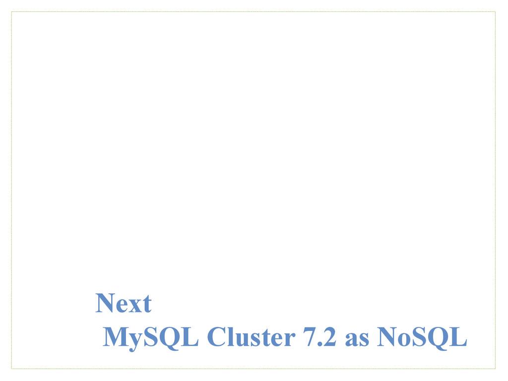 Next MySQL Cluster 7.2 as NoSQL