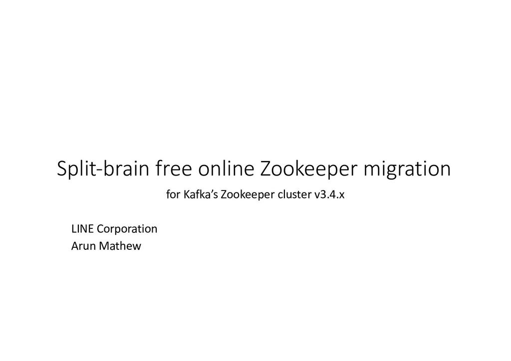 Split-brain free online Zookeeper migration for...