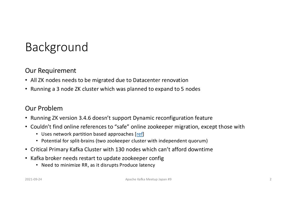 Background Our Requirement • All ZK nodes needs...