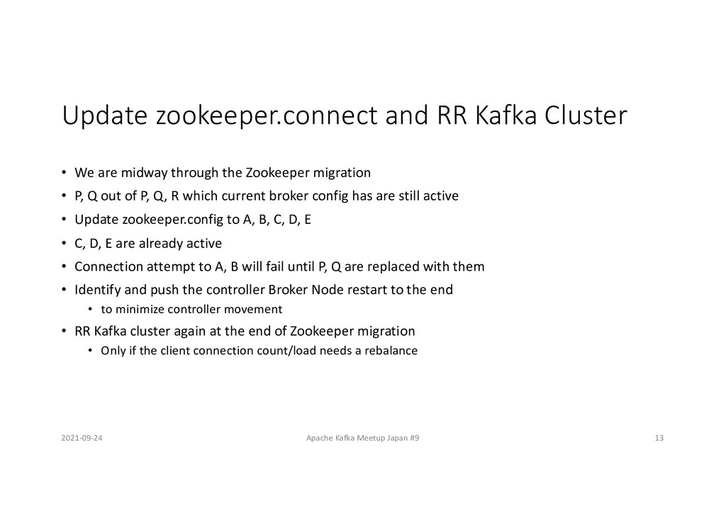 Update zookeeper.connect and RR Kafka Cluster •...