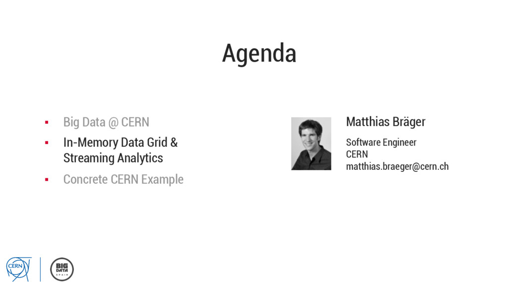 Agenda Matthias Bräger Software Engineer CERN m...
