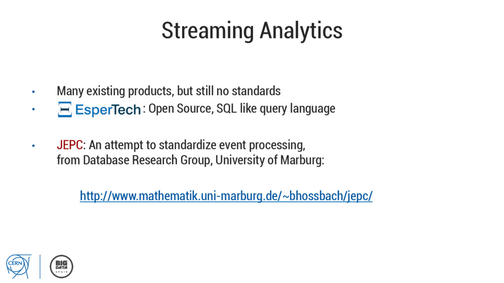 Streaming Analytics • Many existing products, ...