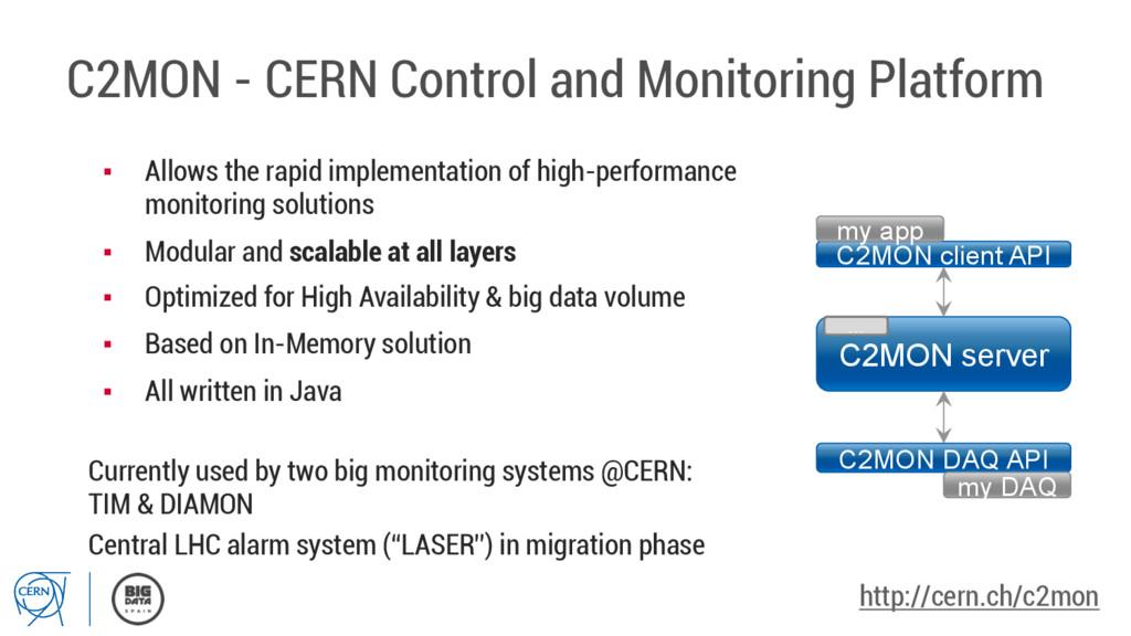 C2MON - CERN Control and Monitoring Platform C2...