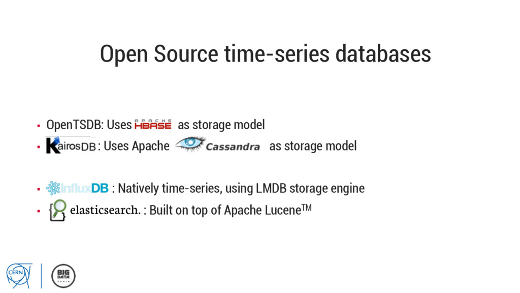 Open Source time-series databases ▪ OpenTSDB: ...