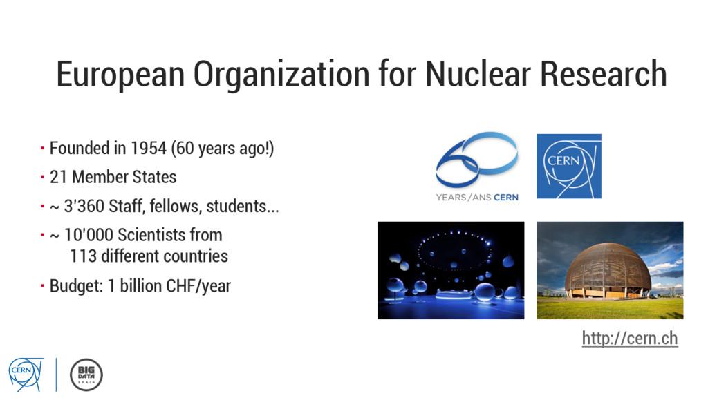 European Organization for Nuclear Research ▪Fo...