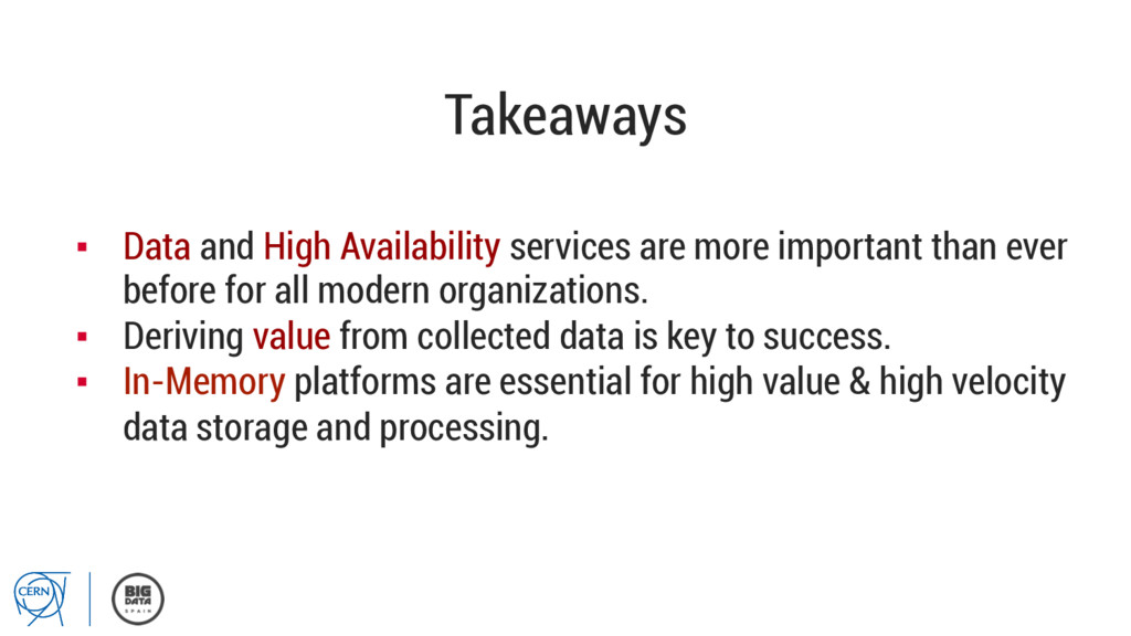 Takeaways ▪ Data and High Availability service...