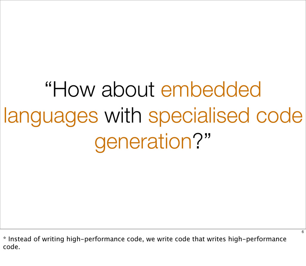 """How about embedded languages with specialised ..."