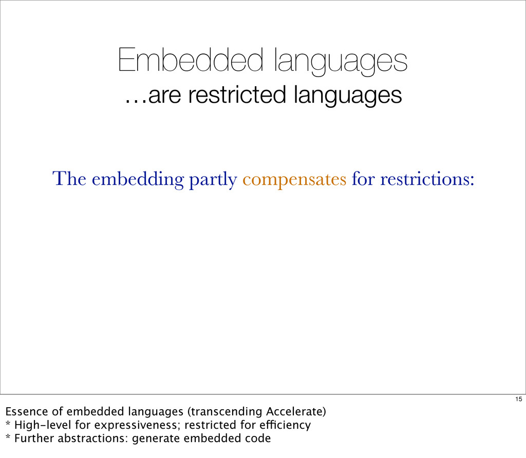 Embedded languages …are restricted languages Th...