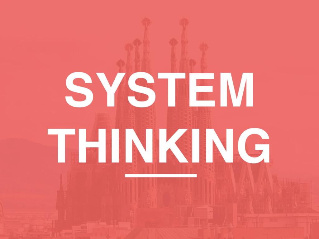 SYSTEM THINKING