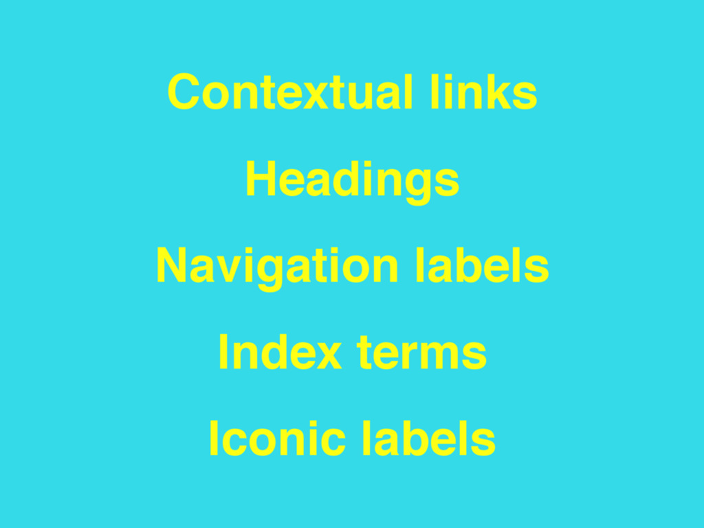 Contextual links Headings Navigation labels Ind...