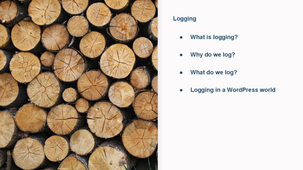 Logging ● What is logging? ● Why do we log? ● W...
