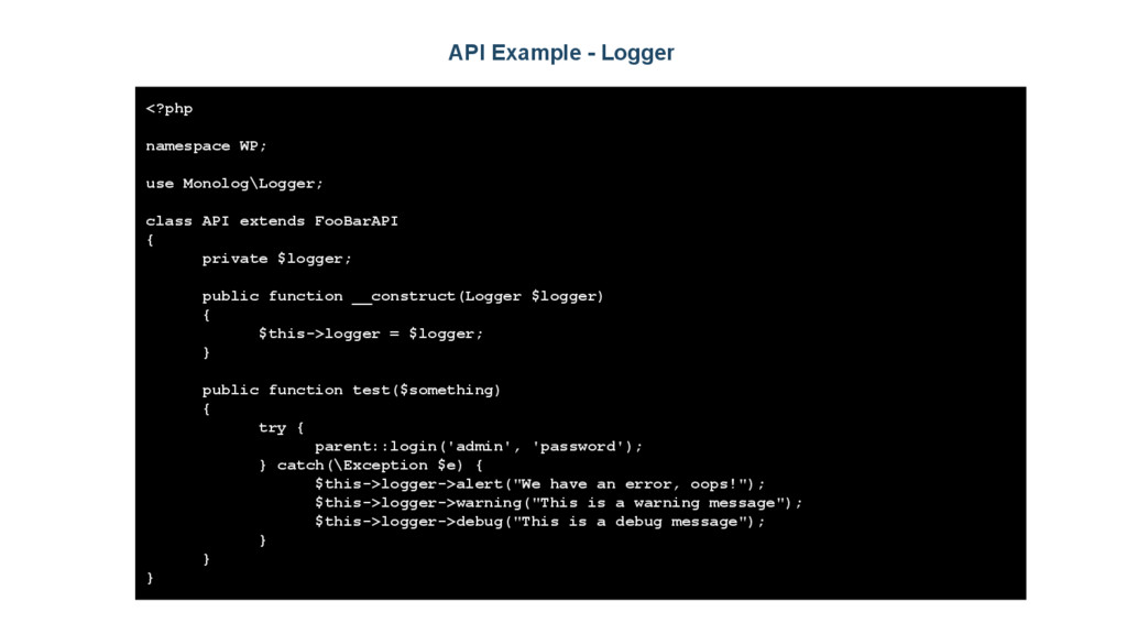 API Example - Logger <?php namespace WP; use Mo...