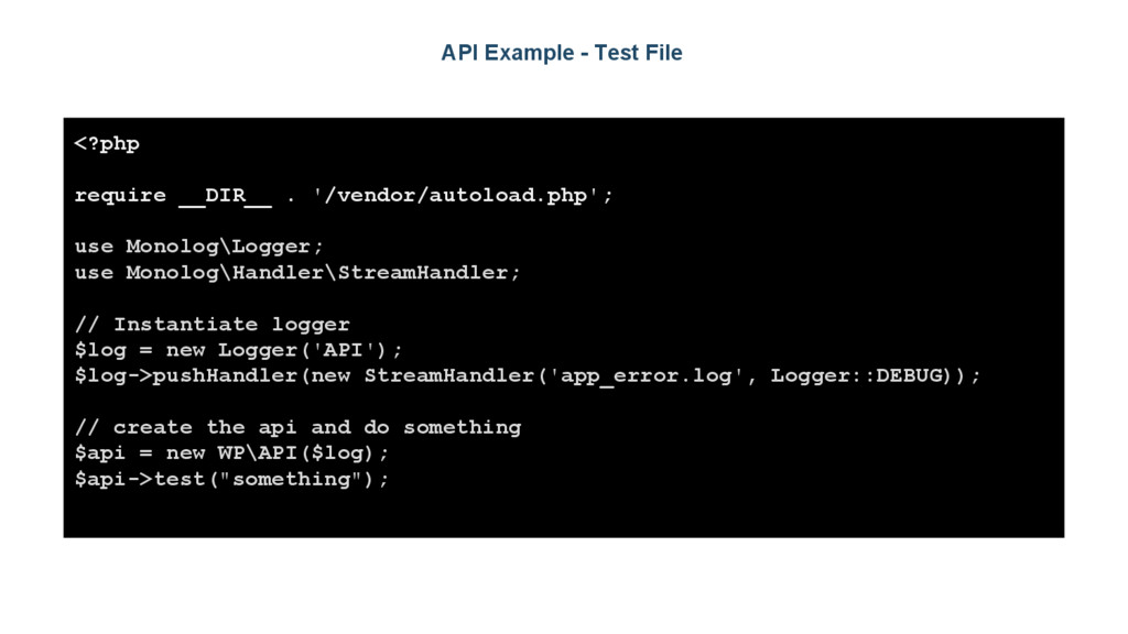 API Example - Test File <?php require __DIR__ ....