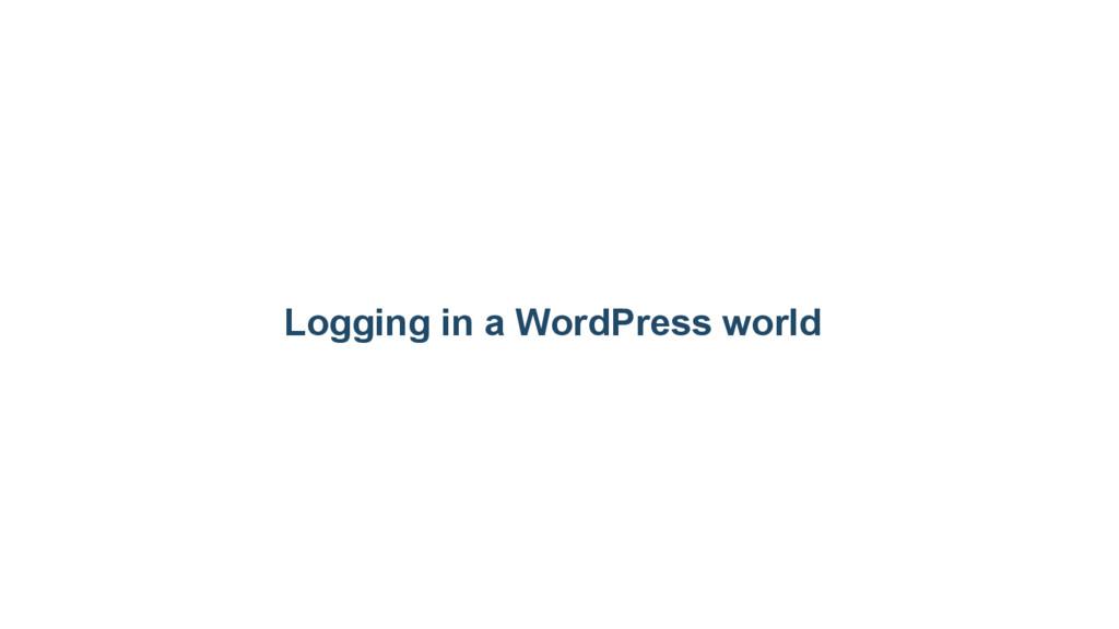 Logging in a WordPress world