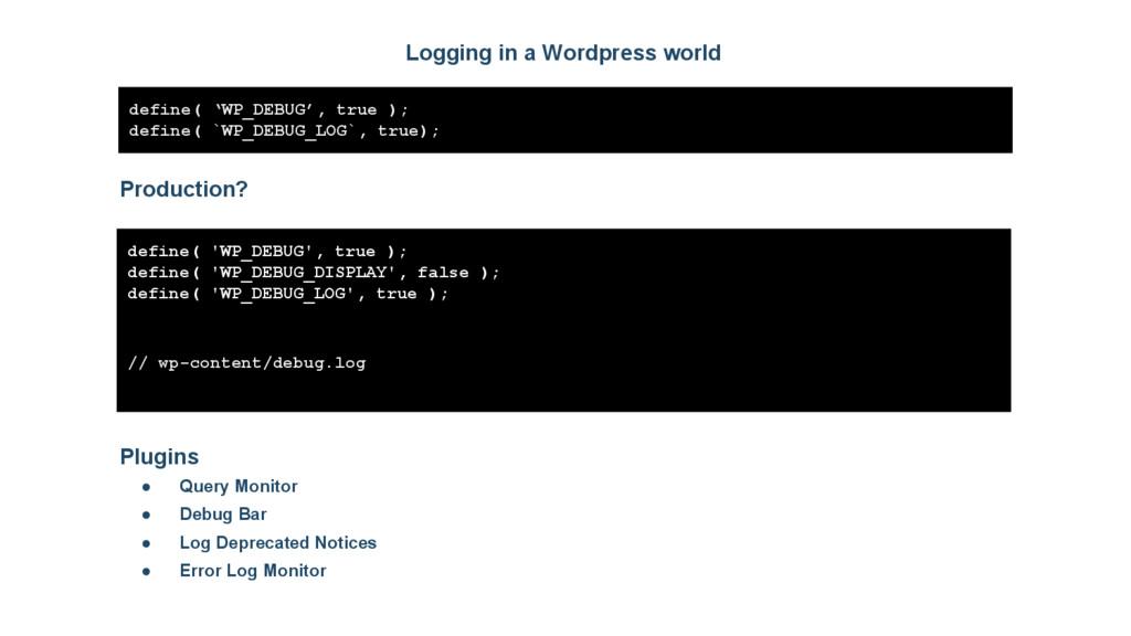 Logging in a Wordpress world define( 'WP_DEBUG'...